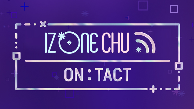 IZ*ONE CHU~ON:TACT 字幕版